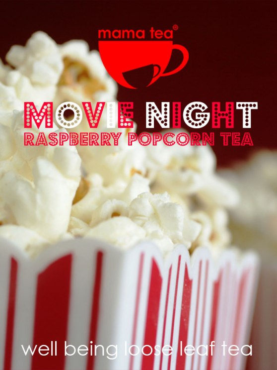 MOVIE NIGHT | loose leaf tea | raspberry popcorn tea | mama tea